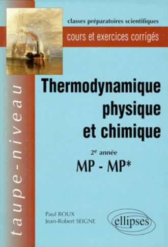 Thermodynamique physique et chimique MP-MP* - Cours et exercices corrigés