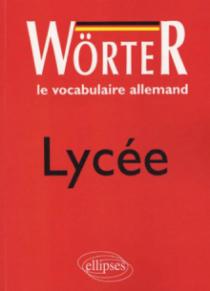 Wörter Lycée - Le vocabulaire allemand