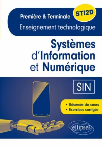 Spécialité Systèmes d'Information et Numérique (SIN) - Enseignement technologique - Première et Terminale STI2D