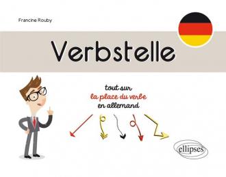 Verbstelle. Tout sur la place du verbe en allemand.