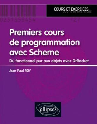 Premiers cours de programmation avec Scheme - Du fonctionnel pur aux objets avec DrRacket