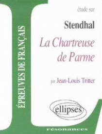 Stendhal, La Chartreuse de Parme