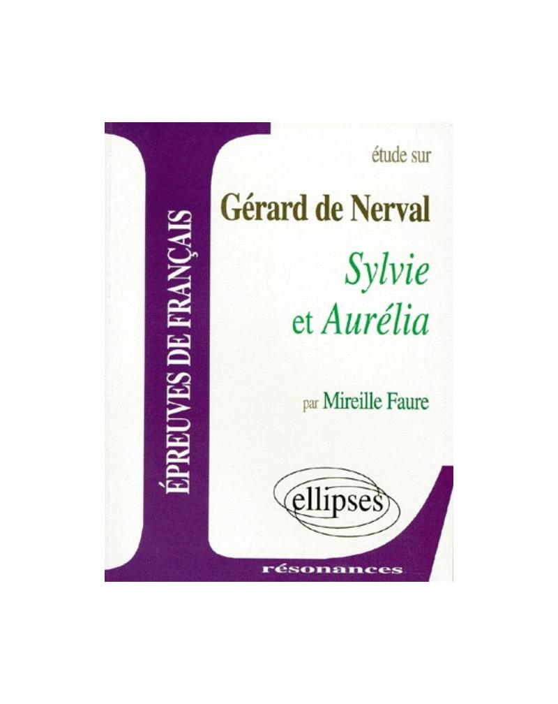 Nerval, Sylvie et Aurélia