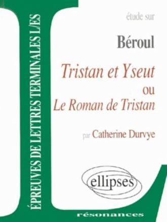 Béroul, Tristan et Yseut