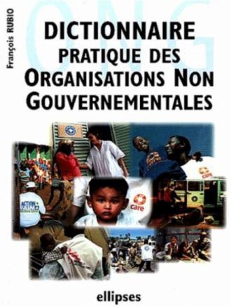 Dictionnaire pratique des ONG (Organisations Non Gouvernementales)