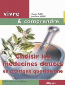 Choisir les médecines douces en pratique quotidienne