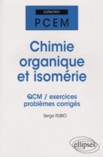 Chimie organique et isomérie. QCM, exercices et problèmes corrigés