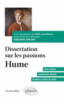 Dissertation sur les passions Hume. Texte au programme des CPGE scientifiques, épreuves de français-philosophie CONCOURS 2016-2017