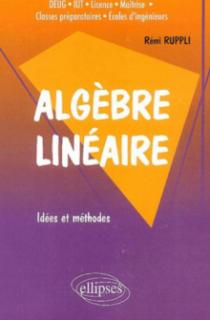 Algèbre linéaire - Idées et méthodes