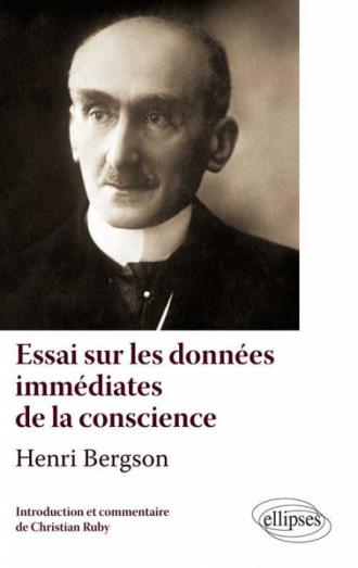 Henri Bergson, Essai sur les données immédiates de la conscience. Texte et commentaire