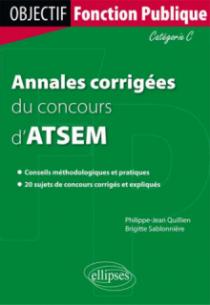 Annales corrigées du concours d`agent territorial spécialisé de 1re classe des écoles maternelles (ATSEM). Catégorie C
