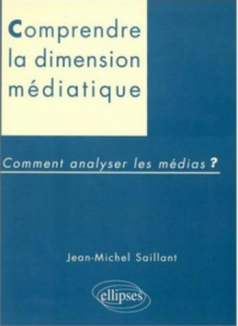 Dimension médiatique - Comment analyser les médias ?