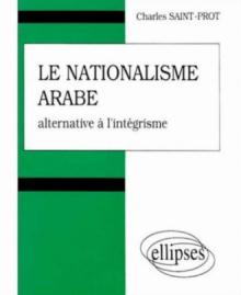 Le nationalisme arabe - Alternative à l'intégrisme