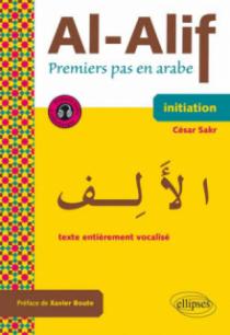 Al-Alif. Premiers pas en arabe. Avec fichiers audios