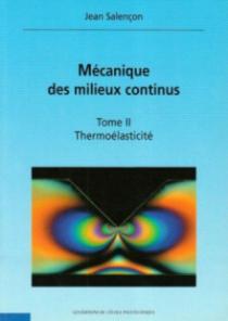 Mécanique des milieux continus - Thermoélasticité - Tome II
