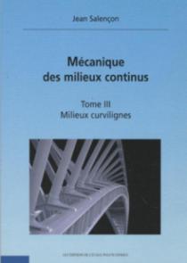 Mécanique des milieux continus - Milieux curvilignes - Tome III