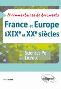 France et Europe aux XIXe et XXe siècles - 20 commentaires de documents - Sciences Po et Licence