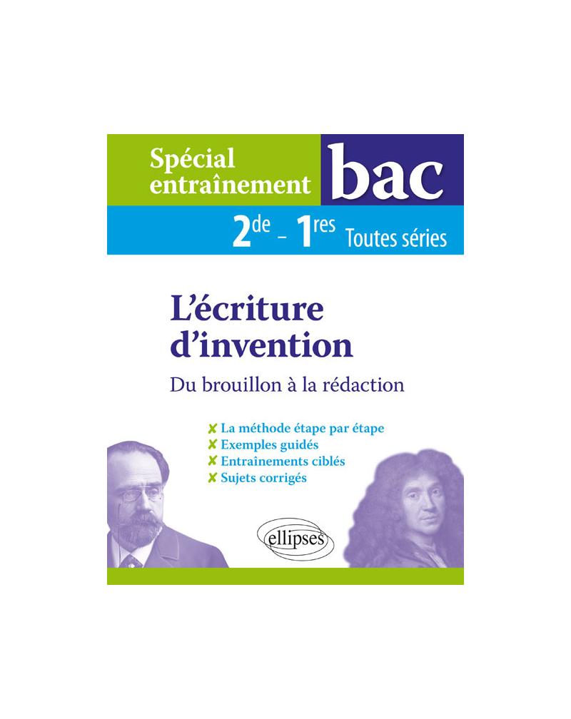 Spécial entraînement - L'écriture d'invention - Du brouillon à la rédaction - 2de-1res toutes séries
