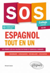 Espagnol. SOS espagnol collège. Tout en un. (A1-A2) (LV1-LV2) (11-15 ans) (fichiers audio)