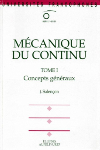 Mécanique du continu, Tome 1 - Concepts généraux