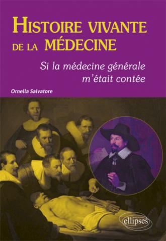 Histoire vivante de la médecine - Si la médecine générale m'était contée