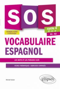 SOS Vocabulaire espagnol. Avec exercices corrigés et fichiers audio. Cycle 4 - [5e-4e-3e]. A1-A2