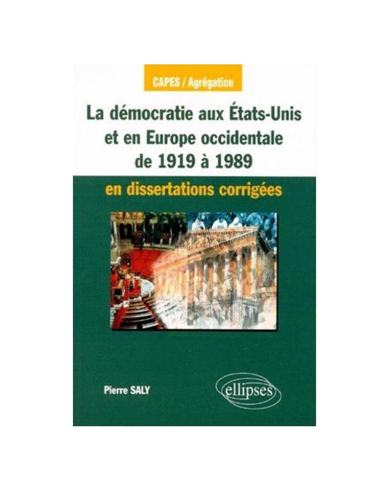 La démocratie aux États-Unis et en Europe occidentale de 1919 à 1989 en dissertations corrigées
