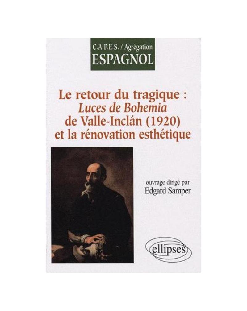 Le retour  du tragique : Luces de Bohemia de Valle-Inclan (1920), et la rénovation esthétique