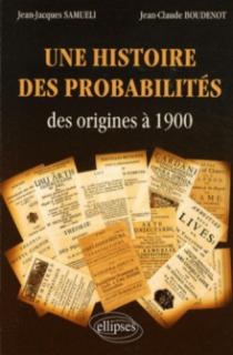 Une histoire des probabilités des origines à 1900