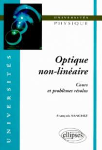 Optique non-linéaire - Cours et problèmes résolus