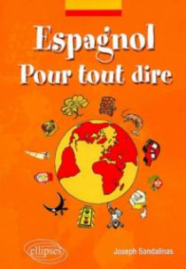 Espagnol - Pour tout dire - Lexique d'expressions espagnoles