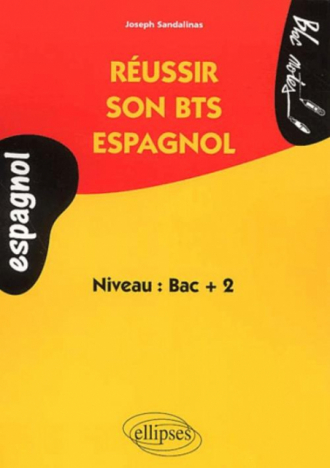 Espagnol - Réussir son BTS Espagnol - Niveau 2