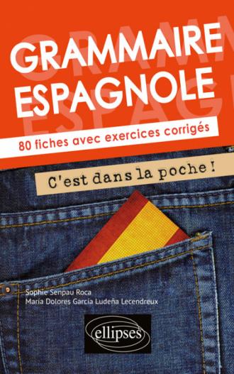 Grammaire espagnole. C'est dans la poche ! 80 fiches avec exercices corrigés. A2-B1