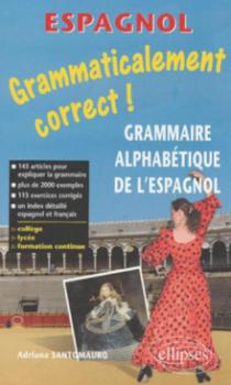 Grammaticalement correct ! Grammaire alphabétique de l'espagnol