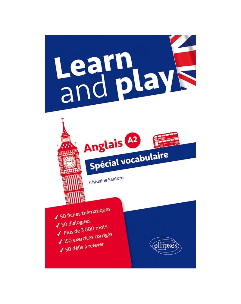 Learn and Play. Spécial vocabulaire anglais. Niveau A2.