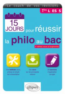 15 jours pour réussir la Philo au BAC - 3e édition revue et augmentée