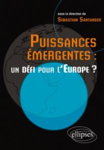 Puissances émergentes  : un défi pour l'Europe ?