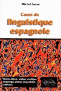 Cours de linguistique espagnole - Histoire, théorie pratique et critique, linguistique et spécificités castillanes