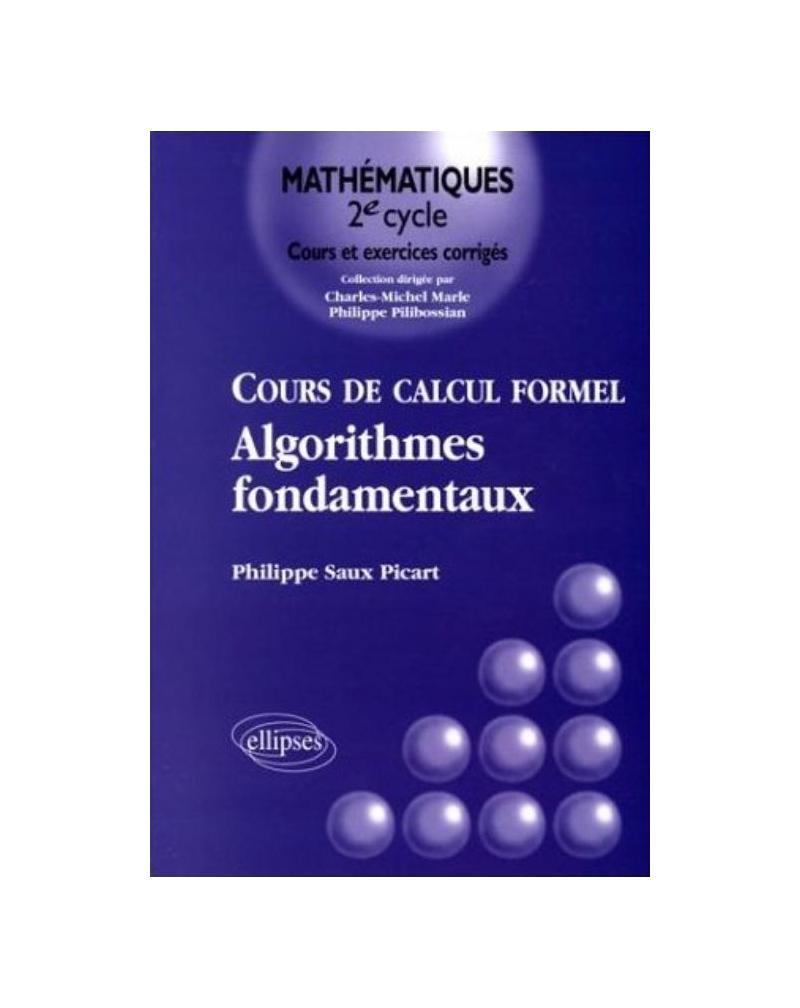Cours de calcul formel - Algorithmes fondamentaux