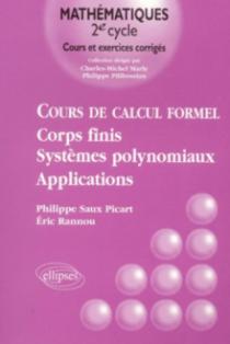 Cours de calcul formel - Corps finis, systèmes polynomiaux - Applications