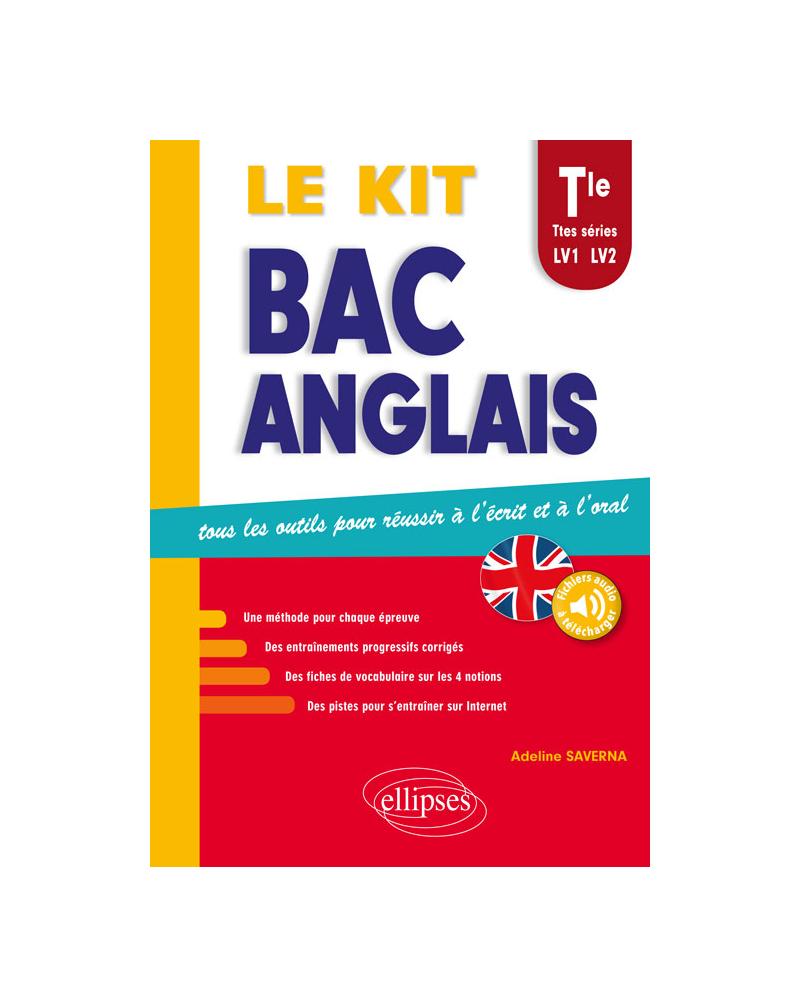 Bac anglais. Le kit • Tous les outils pour réussir à l'écrit et à l'oral. Toutes séries LV1 - LV2 (avec fichiers audio)