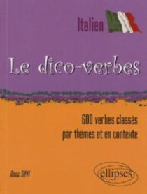 Le Dico-verbes. Italien (600 verbes classés par thèmes et en contexte)