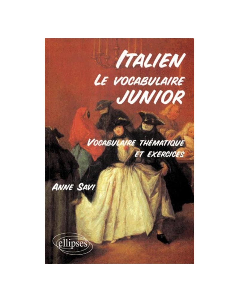 Le vocabulaire junior italien - Vocabulaire thématique et exercices