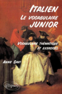 Le vocabulaire junior italien - Vocabulaire thématique et exercices