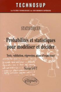 Probabilités et statistiques pour modéliser et décider, Tests, validation, régression, plans d'expérience - Statistiques - Niveau A