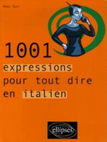 1001 expressions pour tout dire en italien