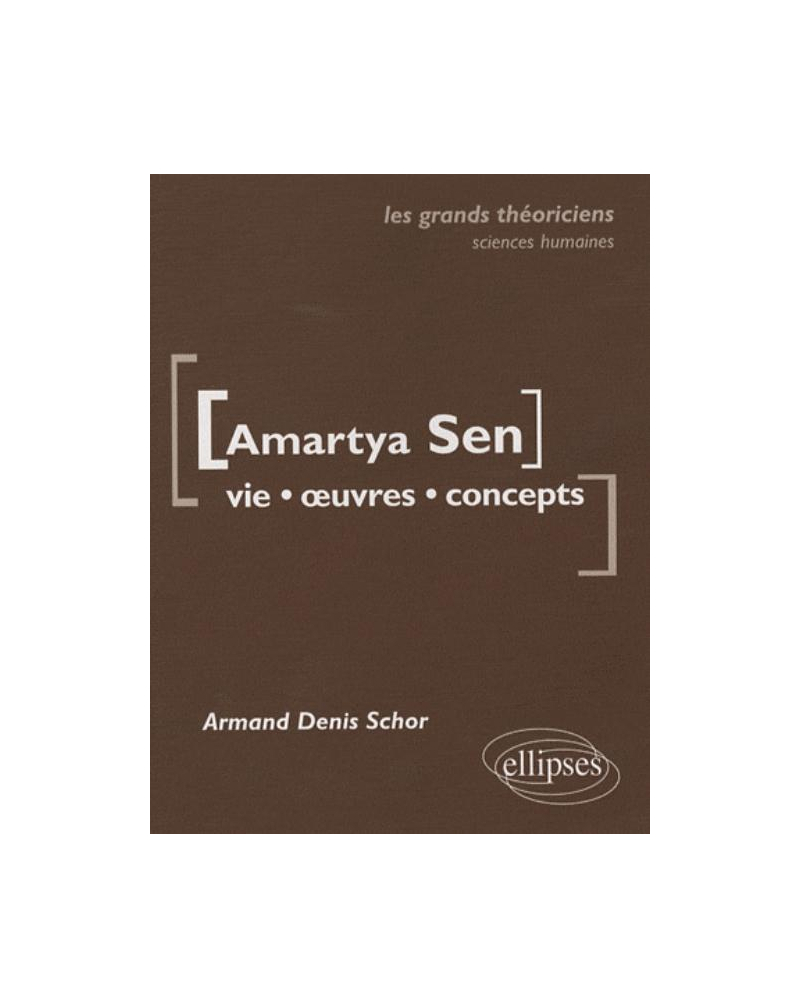 Sen Amartya - Vie, oeuvres, concepts