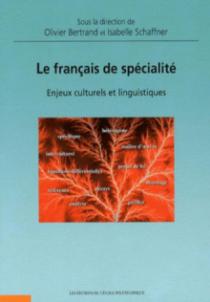 français de spécialité (Le) : Enjeux culturels et linguistiques