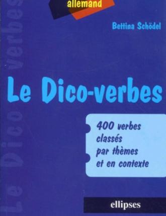 Le Dico-verbes. Allemand - 400 verbes classés par thèmes et en contexte