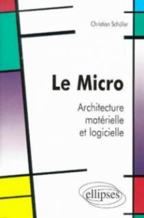 Le Micro - Architecture matérielle et logicielle